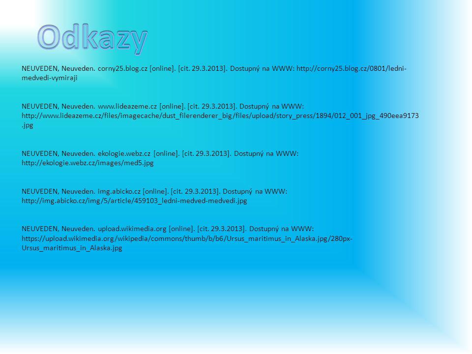 Odkazy NEUVEDEN, Neuveden. corny25.blog.cz [online]. [cit. 29.3.2013]. Dostupný na WWW: http://corny25.blog.cz/0801/ledni-medvedi-vymiraji.
